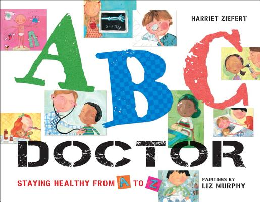 ABC Doctor By Ziefert, Harriet/ Murphy, Liz (ILT)